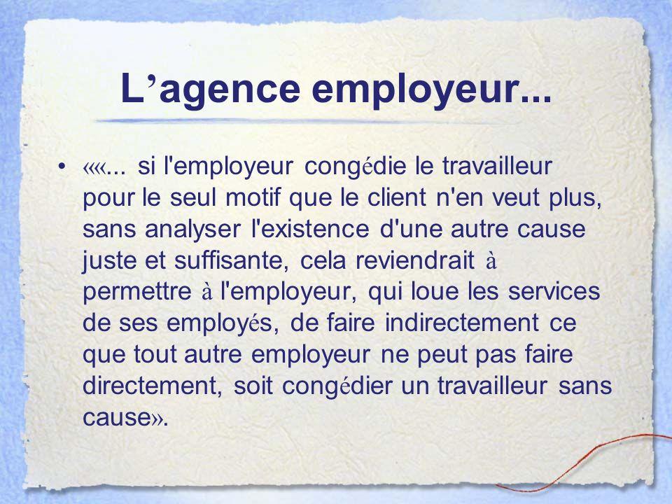 L'agence employeur...