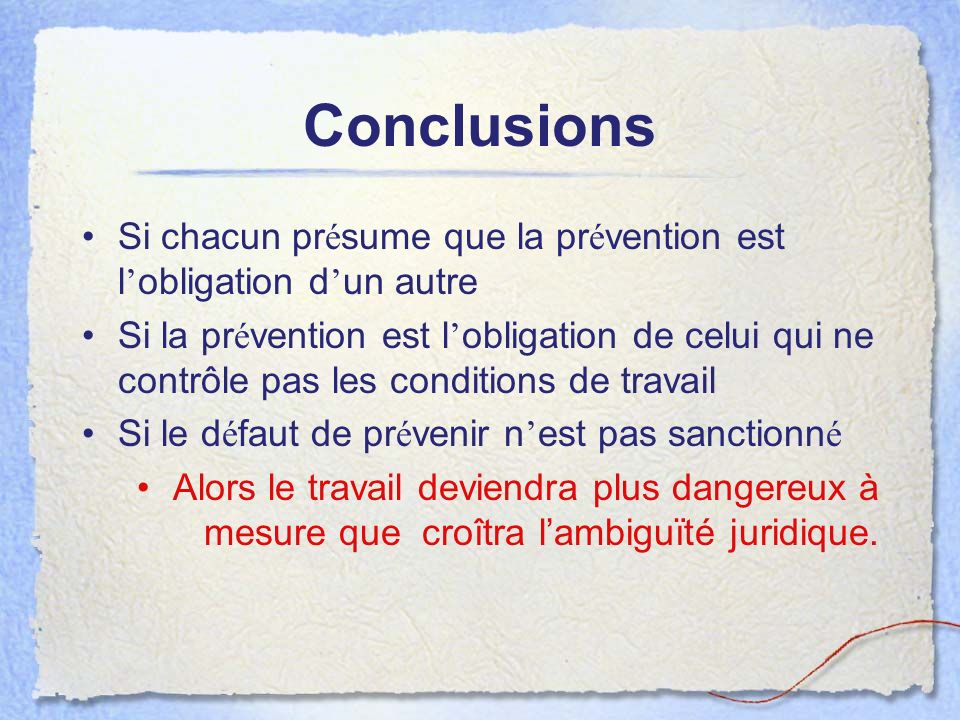 Conclusions Si chacun présume que la prévention est l'obligation d'un autre.