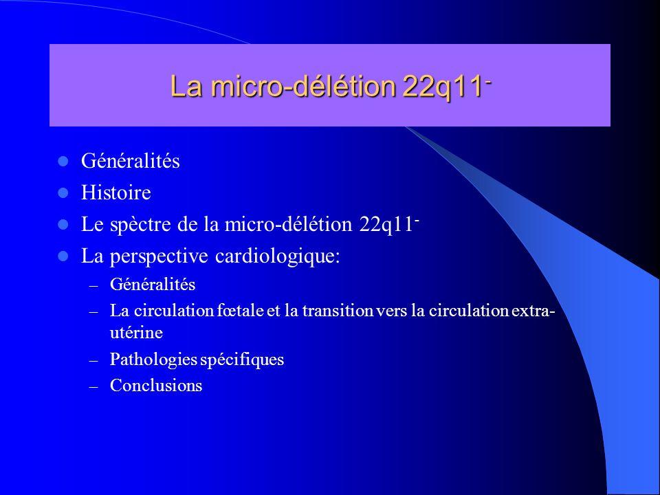 La micro-délétion 22q11- Généralités Histoire