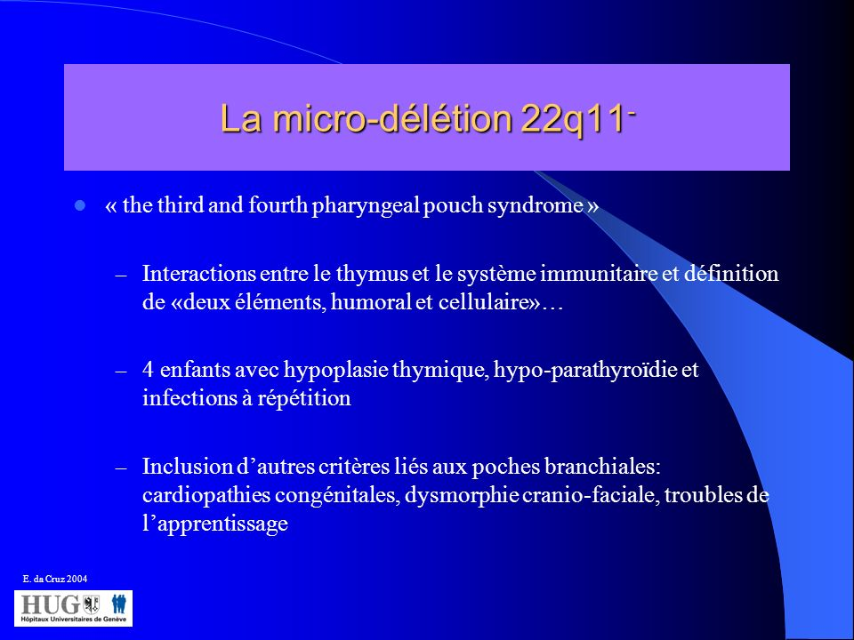 La micro-délétion 22q11- « the third and fourth pharyngeal pouch syndrome »