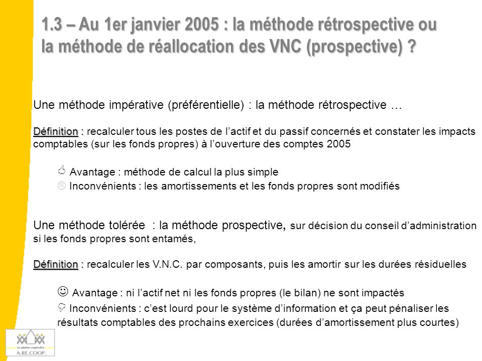 1.3 – Au 1er janvier 2005 : la méthode rétrospective ou la méthode de réallocation des VNC (prospective)