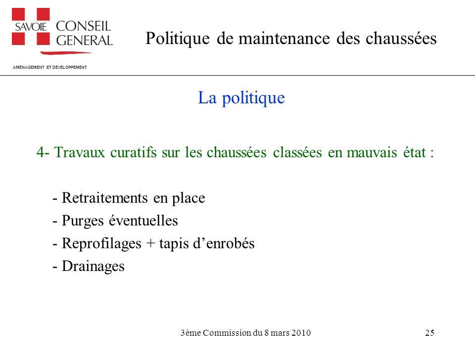 La politique 4- Travaux curatifs sur les chaussées classées en mauvais état : - Retraitements en place.