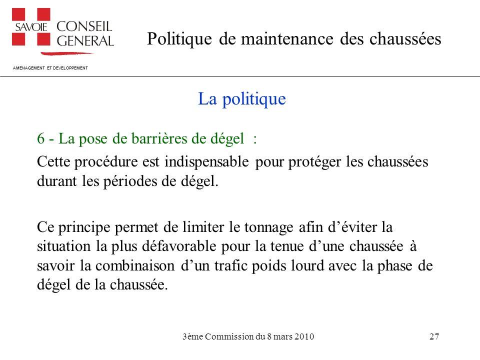 La politique 6 - La pose de barrières de dégel :