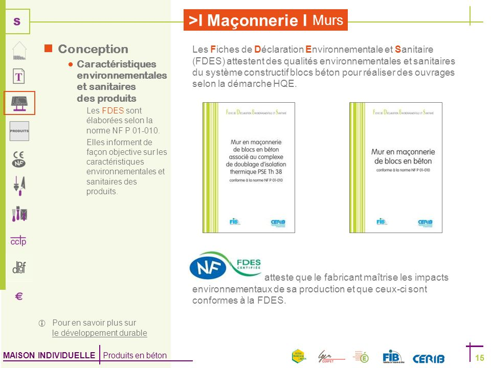 Conception Caractéristiques environnementales et sanitaires des produits. Les FDES sont élaborées selon la norme NF P 01-010.