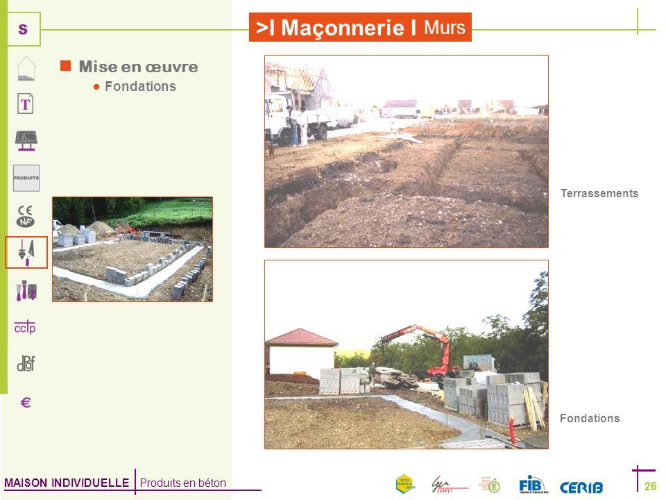 Mise en œuvre Fondations Terrassements Fondations