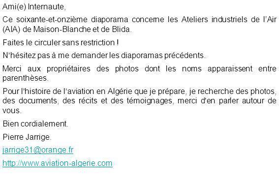 Ami(e) Internaute, Ce soixante-et-onzième diaporama concerne les Ateliers industriels de l'Air (AIA) de Maison-Blanche et de Blida.