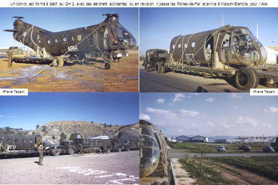 Un convoi est formé à Sétif, au GH 2, avec des aéronefs accidentés ou en révision. Il passe les Portes-de-Fer et arrive à Maison-Blanche pour l'AIA
