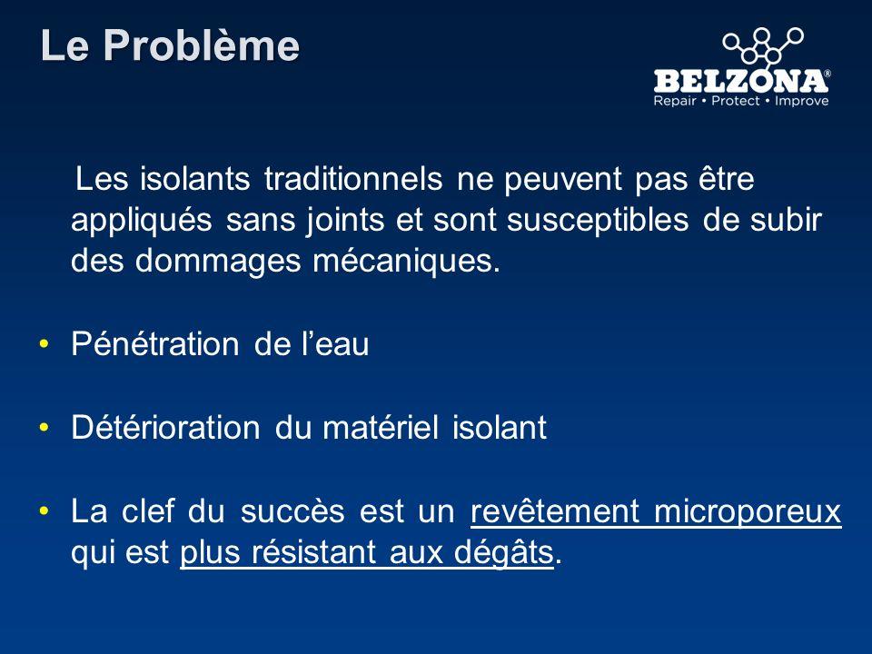 Le Problème Les isolants traditionnels ne peuvent pas être appliqués sans joints et sont susceptibles de subir des dommages mécaniques.