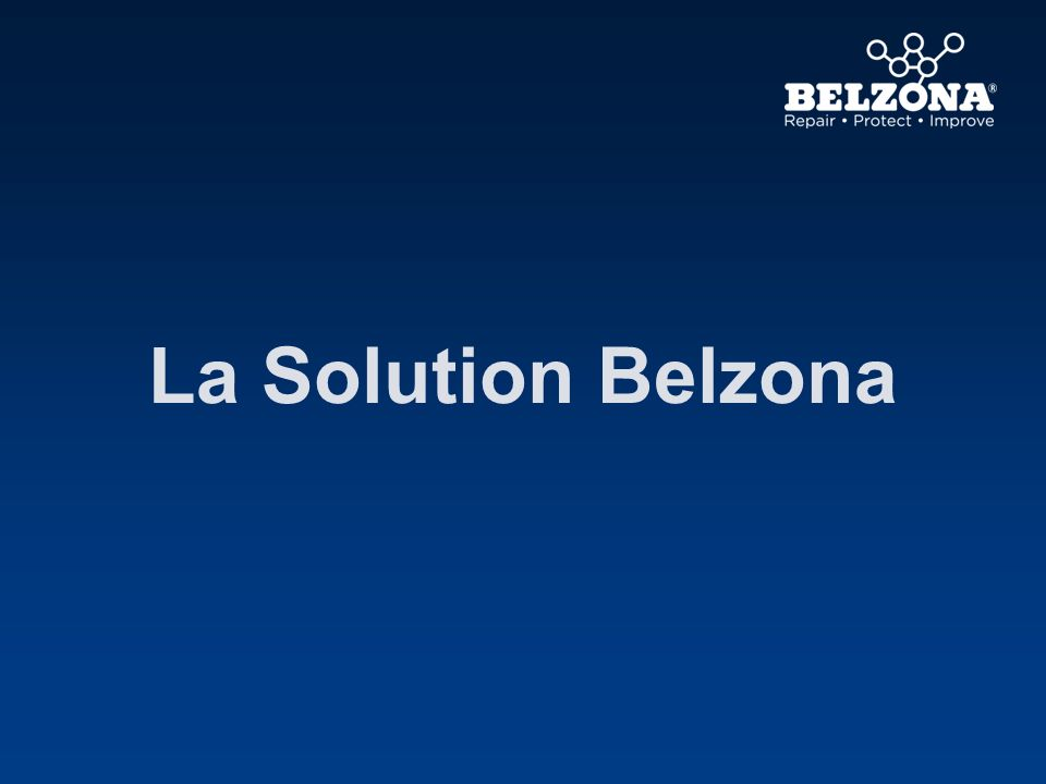 La Solution Belzona Donc maintenant, examinons les solutions Belzona.