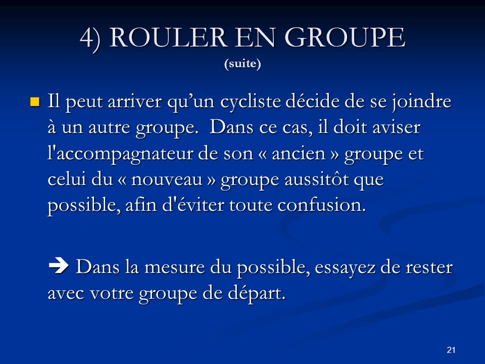4) ROULER EN GROUPE (suite)