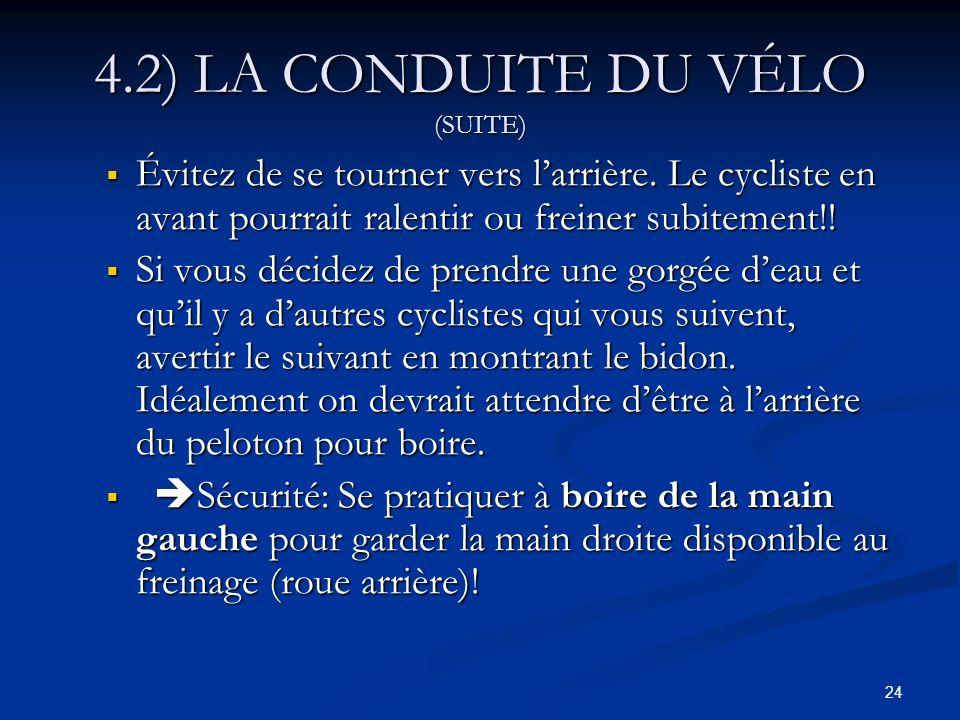 4.2) LA CONDUITE DU VÉLO (SUITE)