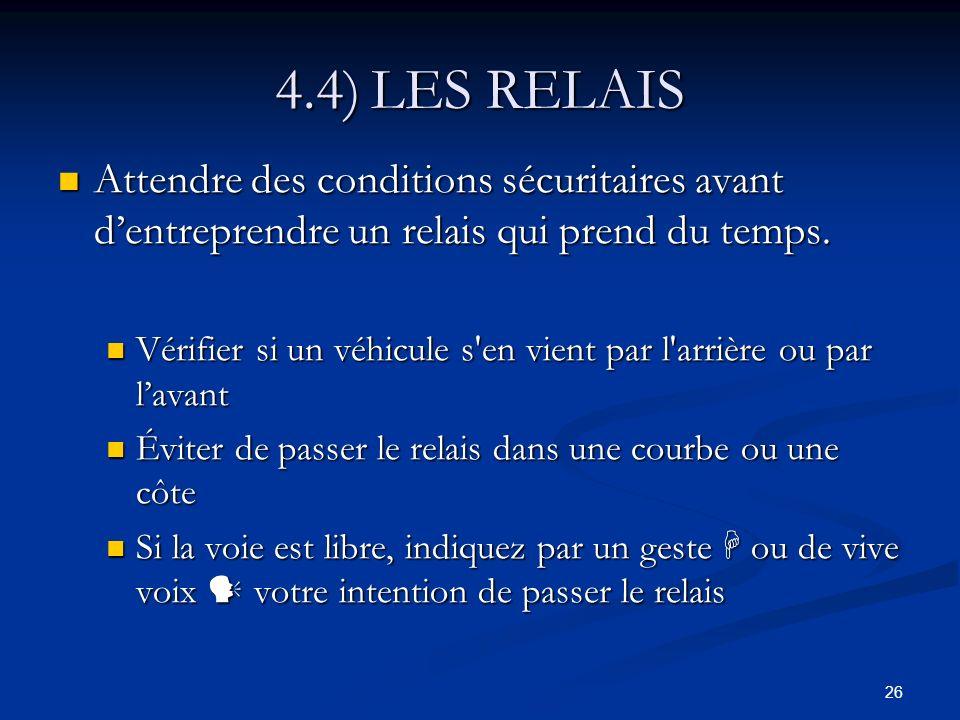 4.4) LES RELAIS Attendre des conditions sécuritaires avant d'entreprendre un relais qui prend du temps.