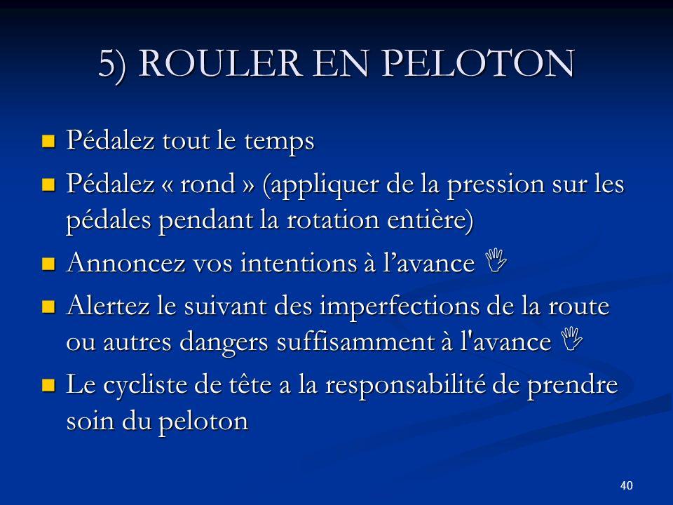 5) ROULER EN PELOTON Pédalez tout le temps