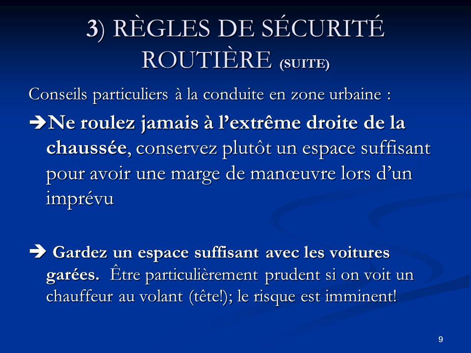 3) RÈGLES DE SÉCURITÉ ROUTIÈRE (SUITE)