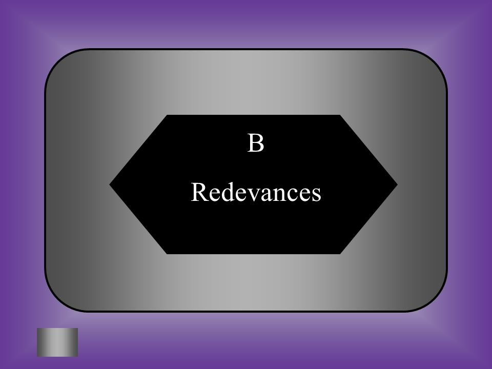 B Redevances