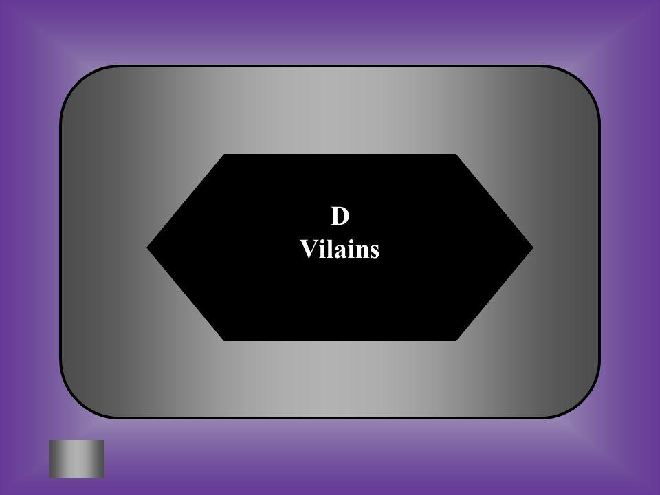 D Vilains