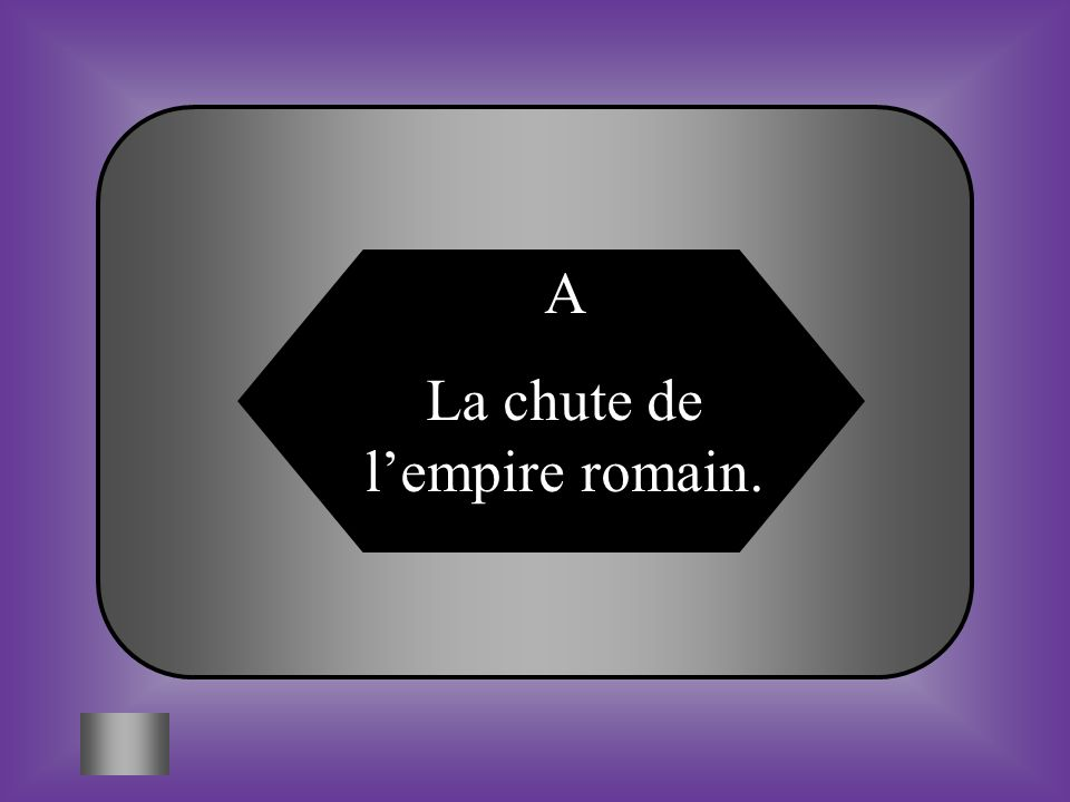 La chute de l'empire romain.