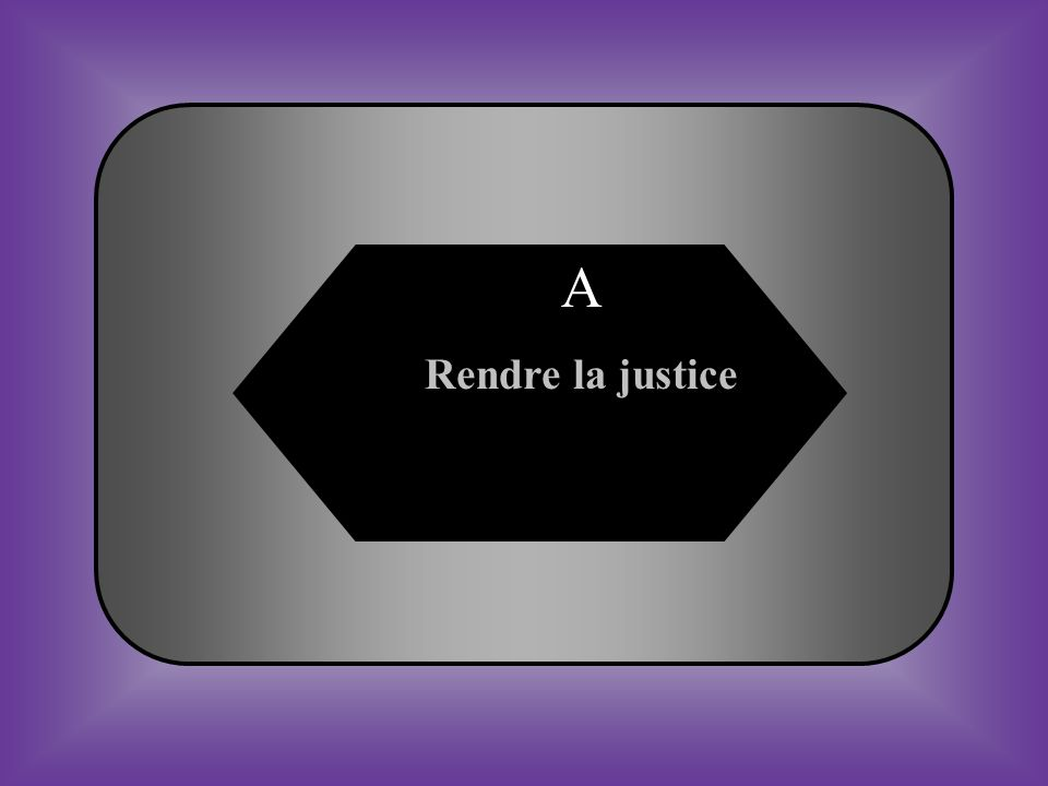 A Rendre la justice