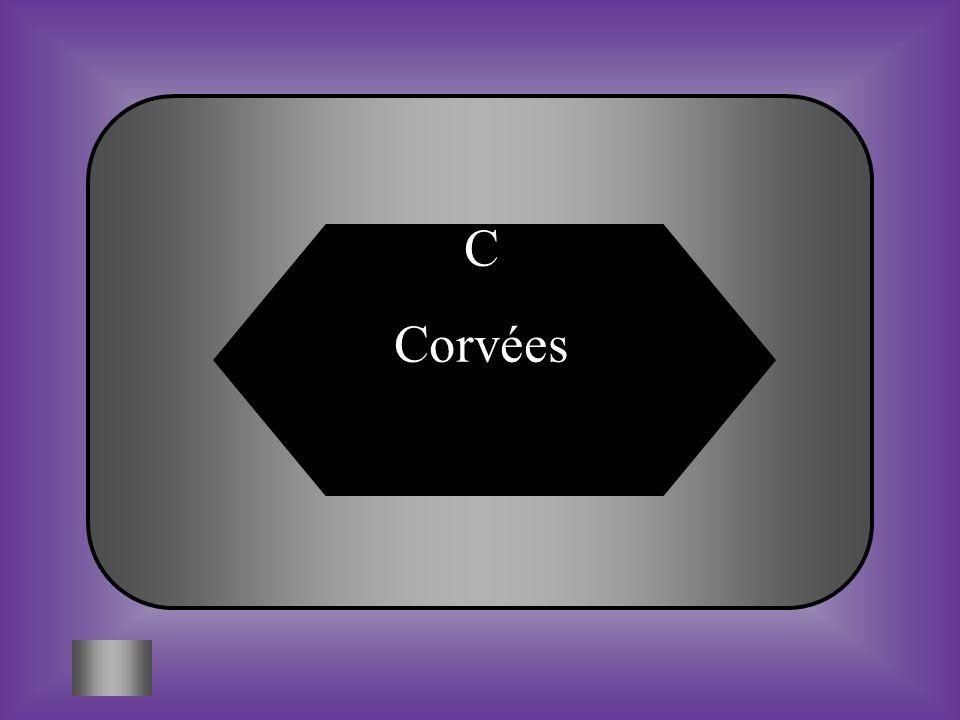 C Corvées