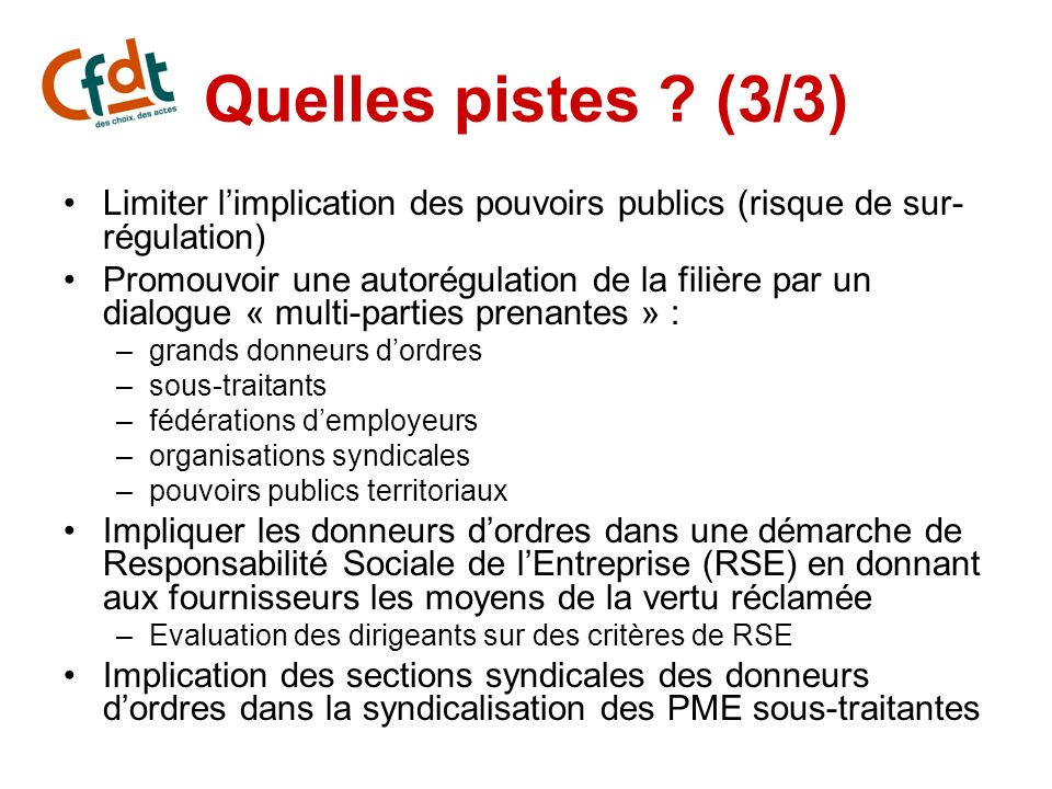 Quelles pistes (3/3) Limiter l'implication des pouvoirs publics (risque de sur-régulation)