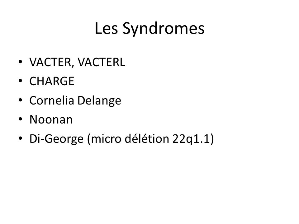 Les Syndromes VACTER, VACTERL CHARGE Cornelia Delange Noonan