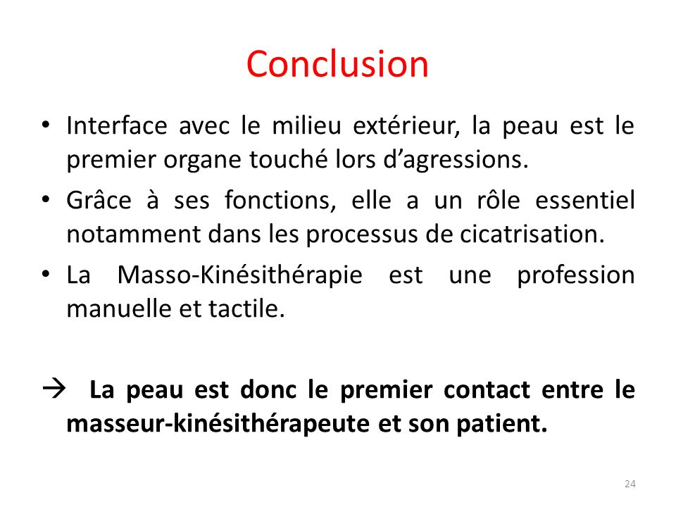 Conclusion Interface avec le milieu extérieur, la peau est le premier organe touché lors d'agressions.