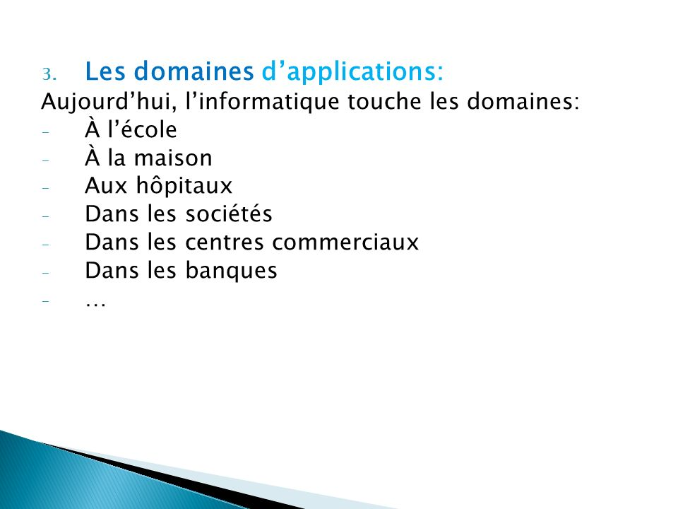 Les domaines d'applications: