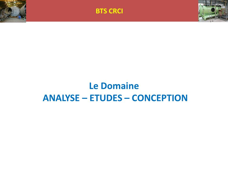 ANALYSE – ETUDES – CONCEPTION