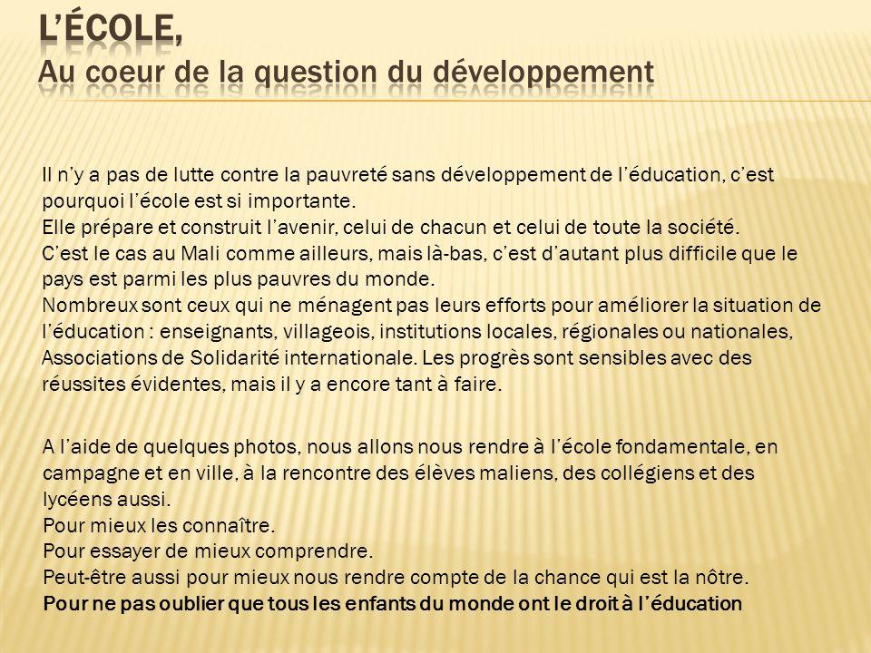 L'ÉCOLE, Au coeur de la question du développement