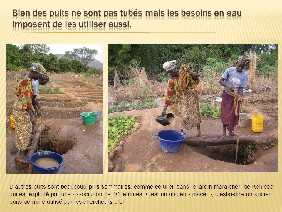 Bien des puits ne sont pas tubés mais les besoins en eau imposent de les utiliser aussi.