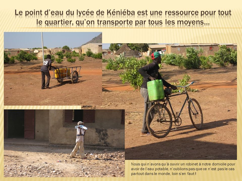 Le point d'eau du lycée de Kéniéba est une ressource pour tout le quartier, qu'on transporte par tous les moyens…
