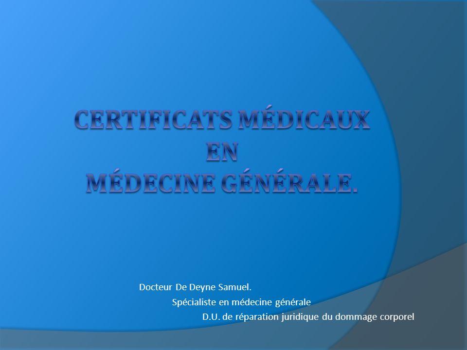 Certificats médicaux en médecine générale.