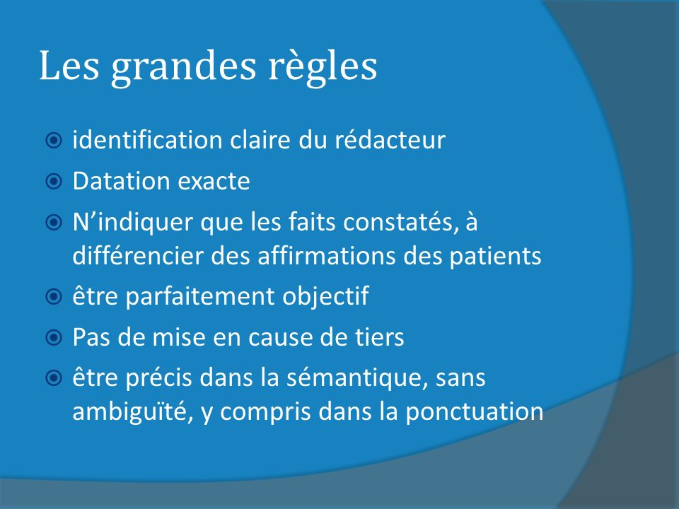 Les grandes règles identification claire du rédacteur Datation exacte