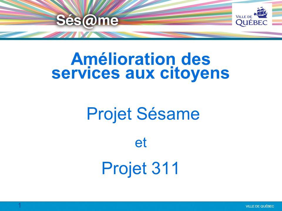 Amélioration des services aux citoyens Projet Sésame et Projet 311