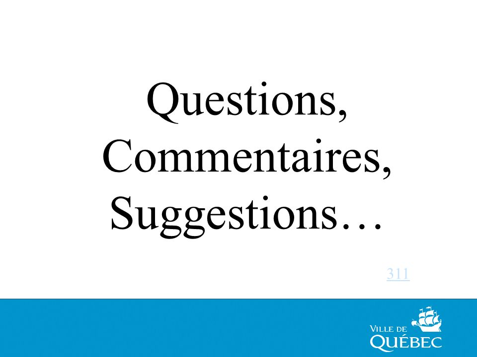 Questions, Commentaires, Suggestions… 311