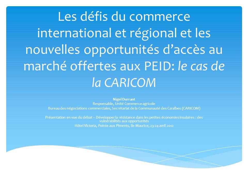 Les défis du commerce international et régional et les nouvelles opportunités d'accès au marché offertes aux PEID: le cas de la CARICOM