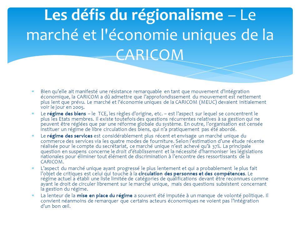 Les défis du régionalisme – Le marché et l économie uniques de la CARICOM