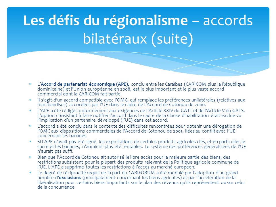 Les défis du régionalisme – accords bilatéraux (suite)