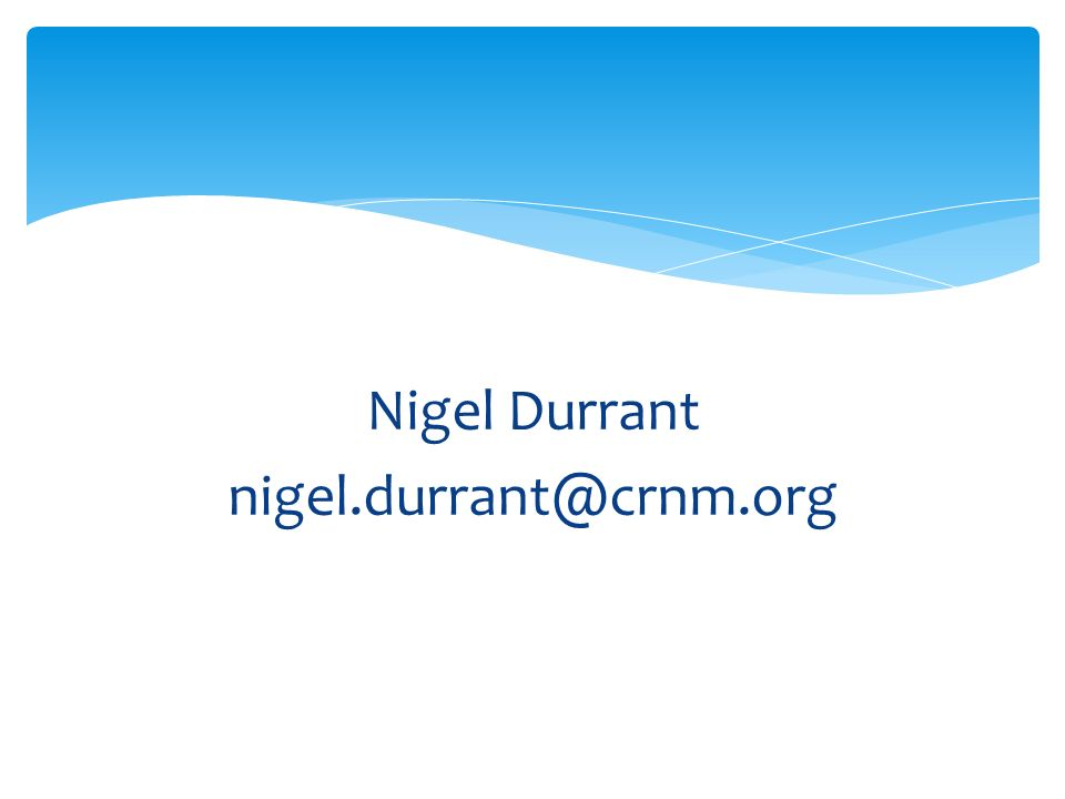Nigel Durrant nigel.durrant@crnm.org