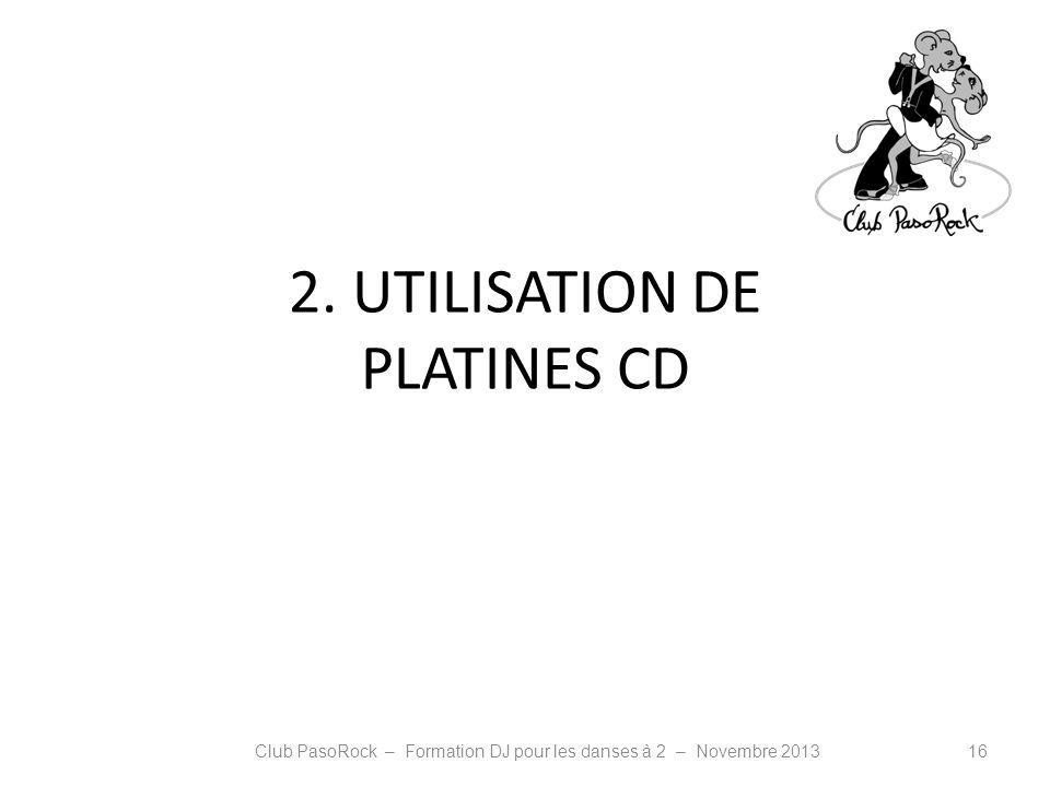 2. UTILISATION DE PLATINES CD