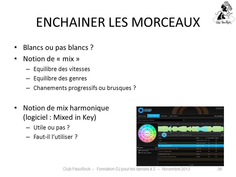ENCHAINER LES MORCEAUX
