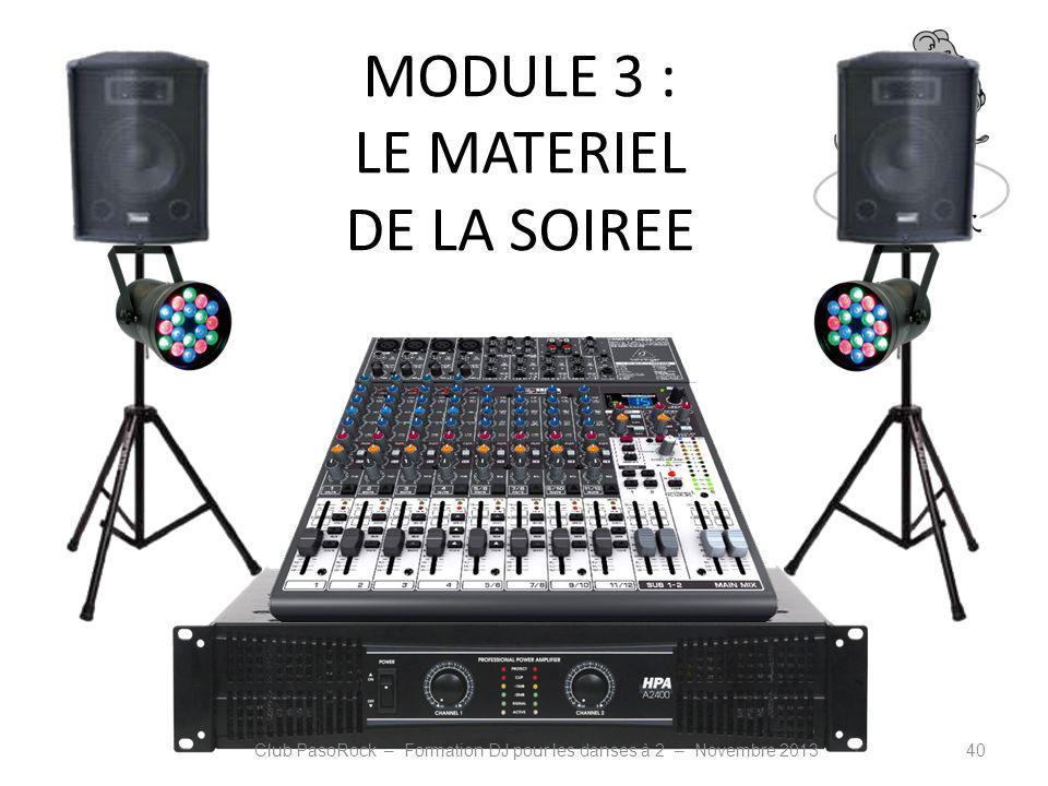 MODULE 3 : LE MATERIEL DE LA SOIREE
