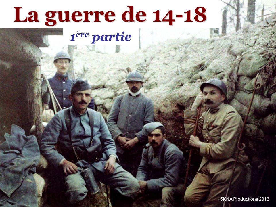 La guerre de 14-18 1ère partie 5KNA Productions 2013