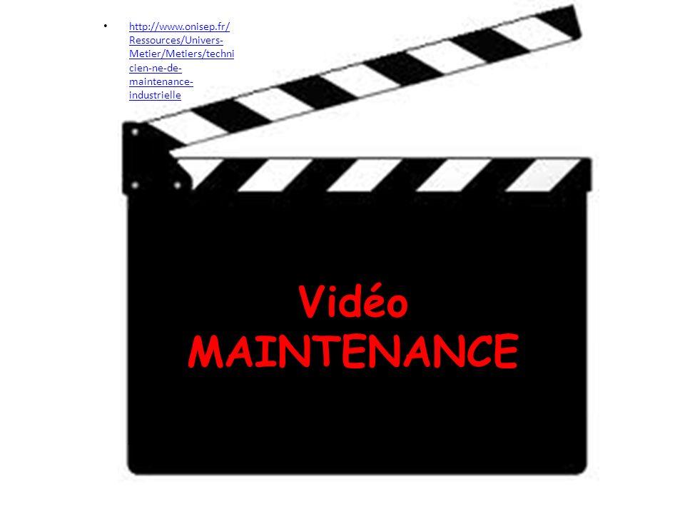 http://www.onisep.fr/Ressources/Univers-Metier/Metiers/technicien-ne-de-maintenance-industrielle Vidéo MAINTENANCE.