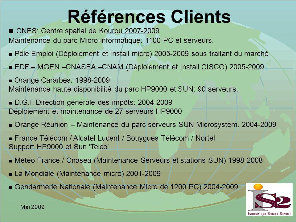 Références Clients CNES: Centre spatial de Kourou 2007-2009 Maintenance du parc Micro-informatique: 1100 PC et serveurs.