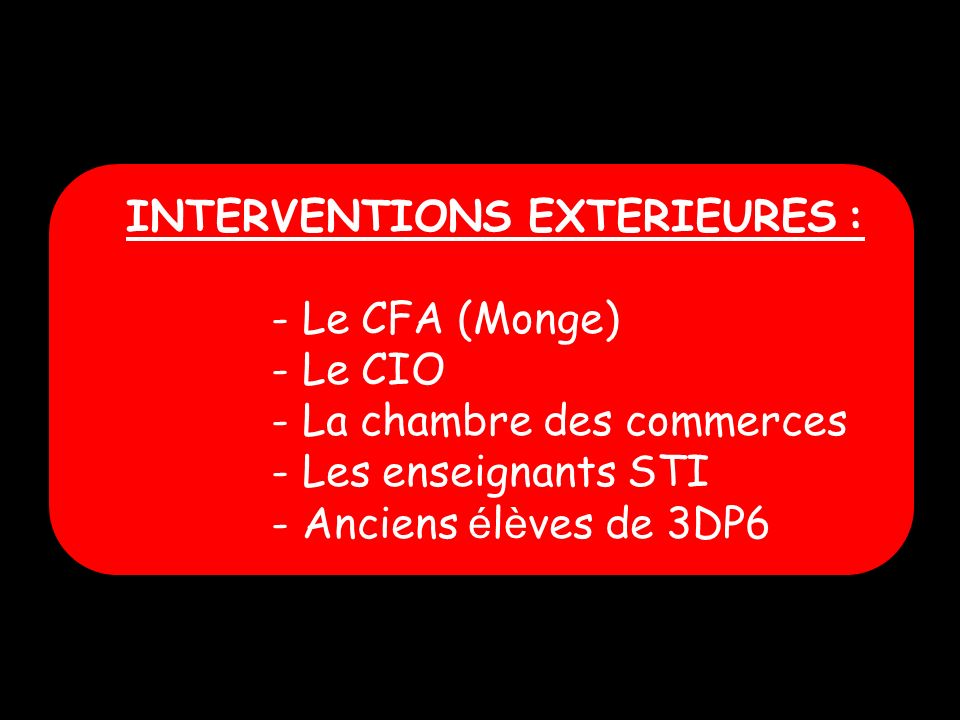INTERVENTIONS EXTERIEURES :