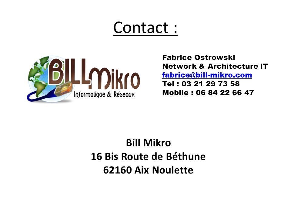 Contact : Bill Mikro 16 Bis Route de Béthune 62160 Aix Noulette