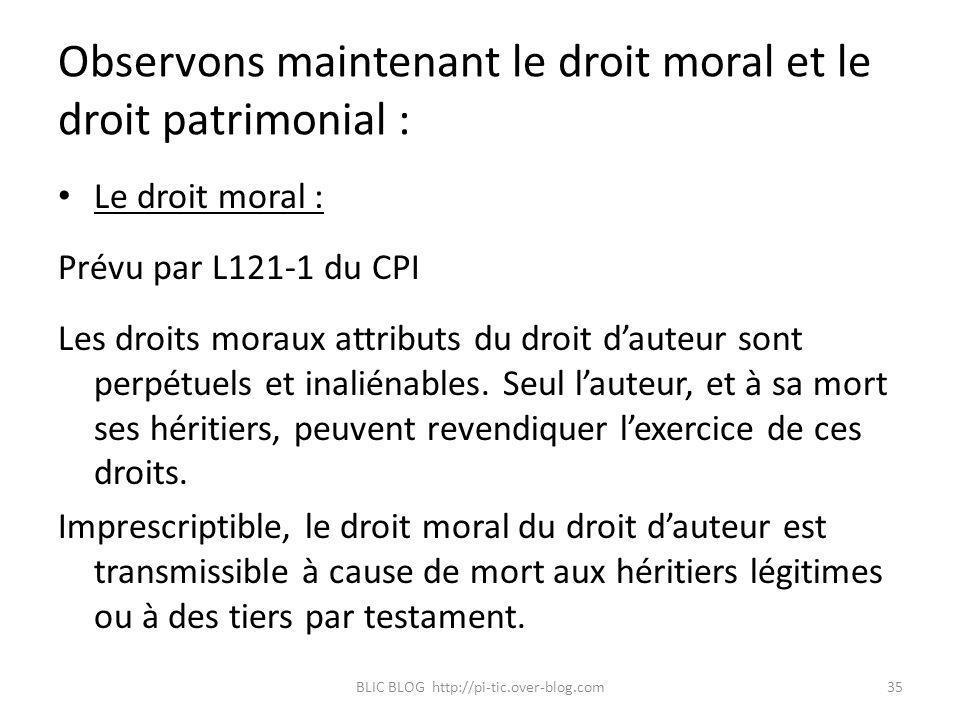 Observons maintenant le droit moral et le droit patrimonial :