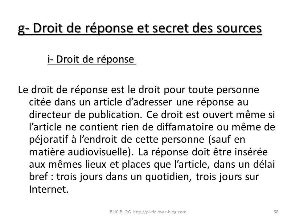 g- Droit de réponse et secret des sources