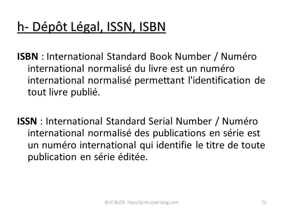 h- Dépôt Légal, ISSN, ISBN